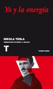 Portada del la edición española del libro de NIkola tesla y del estudio de Miguel A. Delgado.